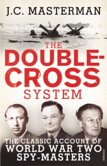 The Double-cross System : The Classic Account of World War Two Spy-masters, Paperback Book