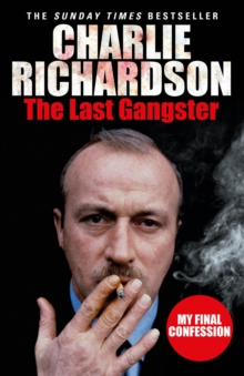 The Last Gangster : My Final Confession, Paperback Book