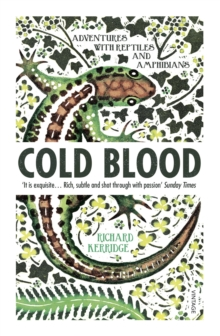 Cold Blood : Adventures with Reptiles and Amphibians, Paperback Book