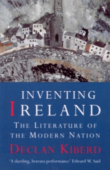 Inventing Ireland : The Literature of a Modern Nation, Paperback Book