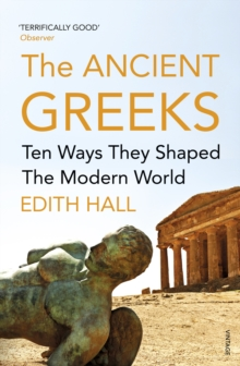 The Ancient Greeks : Ten Ways They Shaped the Modern World, Paperback Book