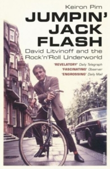 Jumpin' Jack Flash : David Litvinoff and the Rock'n'Roll Underworld, Paperback / softback Book