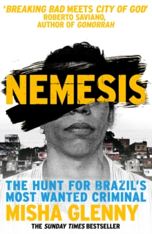 Nemesis : The Hunt for Brazil's Most Wanted Criminal, Paperback / softback Book