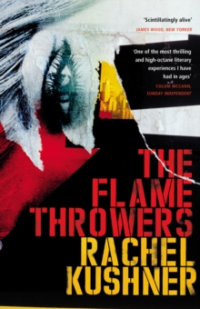 The Flamethrowers, Paperback / softback Book