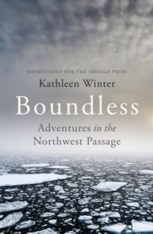 Boundless : Adventures in the Northwest Passage, Paperback Book