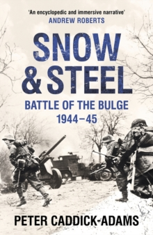 Snow and Steel : Battle of the Bulge 1944-45, Paperback / softback Book