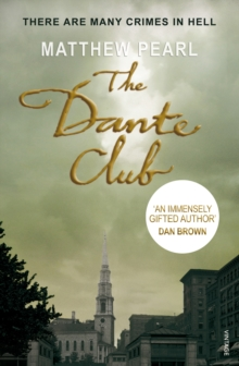 The Dante Club : Historical Mystery, Paperback Book