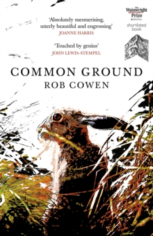 Common Ground : One of Britain's Favourite Nature Books as featured on BBC's Winterwatch, Paperback / softback Book