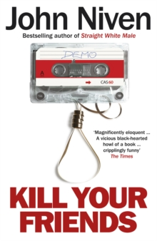 Kill Your Friends, Paperback Book
