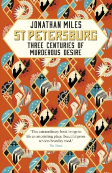 St Petersburg : Three Centuries of Murderous Desire, Paperback / softback Book