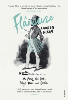 Flaneuse : Women Walk the City in Paris, New York, Tokyo, Venice and London, Paperback Book