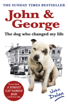 John and George : The Dog Who Changed My Life, Paperback / softback Book