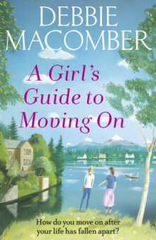 A Girl's Guide to Moving On : A New Beginnings Novel, Paperback / softback Book