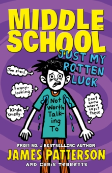 Middle School: Just My Rotten Luck : (Middle School 7), Paperback / softback Book