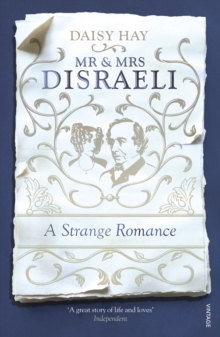 Mr and Mrs Disraeli : A Strange Romance, Paperback Book