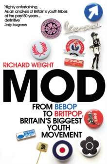 MOD : From Bebop to Britpop, Britain's Biggest Youth Movement, Paperback Book