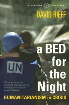 A Bed for the Night : Humanitarianism in an Age of Genocide, Paperback Book