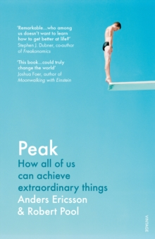 Peak : How All of Us Can Achieve Extraordinary Things, Paperback Book