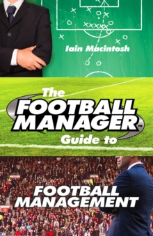 The Football Manager's Guide to Football Management, Paperback Book