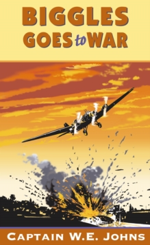 Biggles Goes to War, Paperback / softback Book