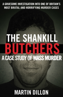 The Shankill Butchers : A Case Study of Mass Murder, Paperback / softback Book