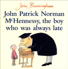 John Patrick Norman McHennessy : The Boy Who Was Always Late, Paperback Book