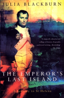 The Emperor's Last Island : A Journey to St Helena, Paperback Book