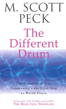 The Different Drum : Community-making and peace, Paperback Book