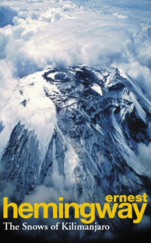 The Snows Of Kilimanjaro And Other Stories, Paperback / softback Book