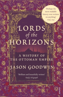 Lords Of The Horizons : A History of the Ottoman Empire, Paperback / softback Book