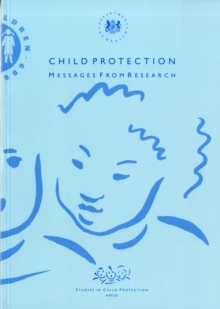 Child Protection and Child Abuse : Messages from Research, Paperback Book