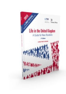 Life in the United Kingdom : a guide for new residents [large print version], Paperback Book