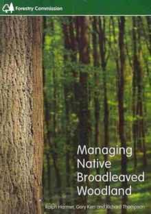 Managing Native Broadleaved Woodland, Paperback Book