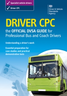 Driver CPC : the official DVSA guide for professional bus and coach drivers, Paperback Book
