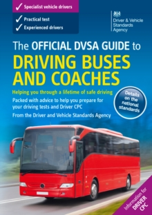 The Official DVSA Guide to Driving Buses and Coaches, Paperback Book