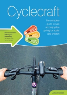 Cyclecraft : The Complete Guide to Safe and Enjoyable Cycling for Adults and Children, Paperback Book