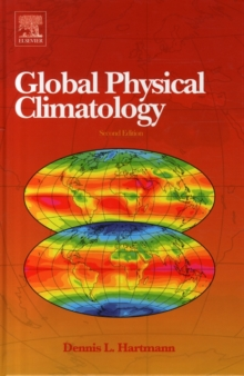 Global Physical Climatology, Hardback Book