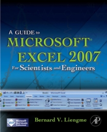A Guide to Microsoft Excel 2007 for Scientists and Engineers, Paperback Book
