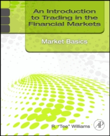 An Introduction to Trading in the Financial Markets: Market Basics, Paperback / softback Book