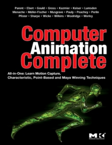 Computer Animation Complete : All-in-One: Learn Motion Capture, Characteristic, Point-Based, and Maya Winning Techniques, Paperback / softback Book