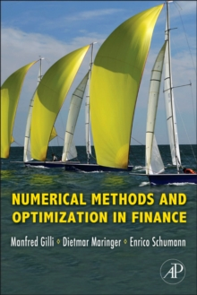 Numerical Methods and Optimization in Finance, Hardback Book