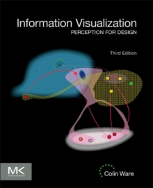 Information Visualization : Perception for Design, Hardback Book