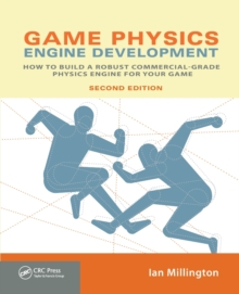 Game Physics Engine Development : How to Build a Robust Commercial-Grade Physics Engine for your Game, Paperback Book