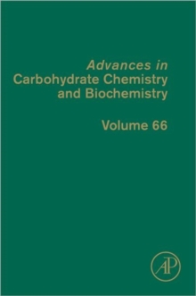 Advances in Carbohydrate Chemistry and Biochemistry : Volume 66, Hardback Book