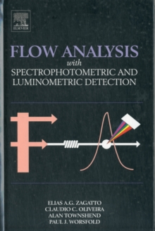 Flow Analysis with Spectrophotometric and Luminometric Detection, Hardback Book