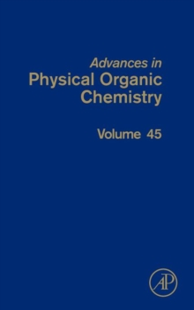 Advances in Physical Organic Chemistry : Volume 45, Hardback Book