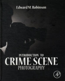 Introduction to Crime Scene Photography, Hardback Book