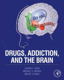 Drugs, Addiction, and the Brain, Hardback Book