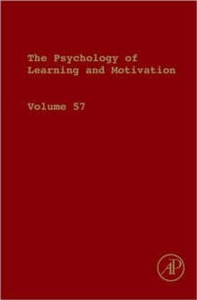 The Psychology of Learning and Motivation : Volume 57, Hardback Book