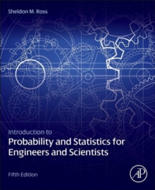 Introduction to Probability and Statistics for Engineers and Scientists, Hardback Book